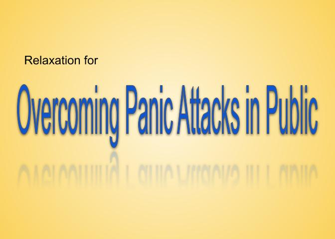 relaxation for overcoming panic attacks in public