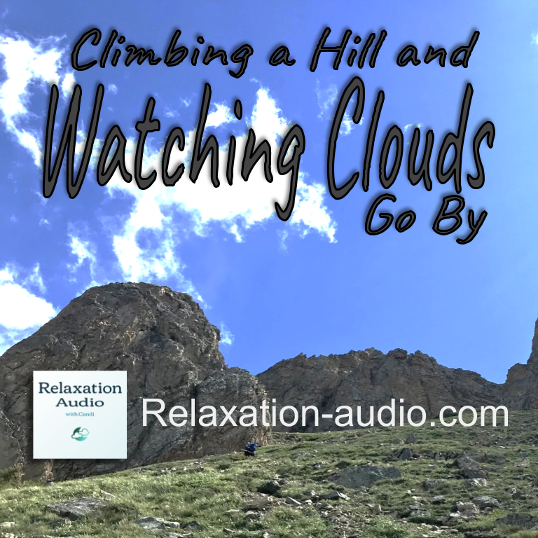 Climbing a Hill and Watching Clouds Go By