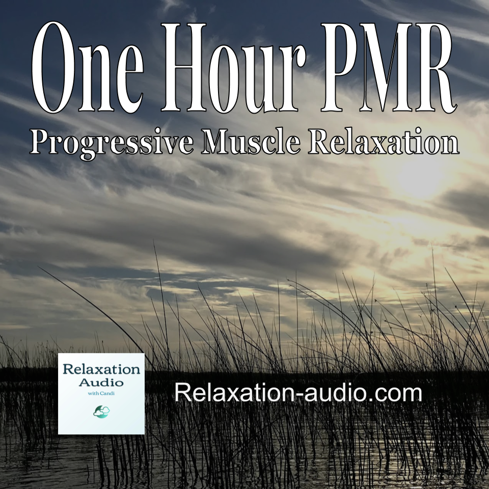 one hour PMR progressive muscle relaxation script