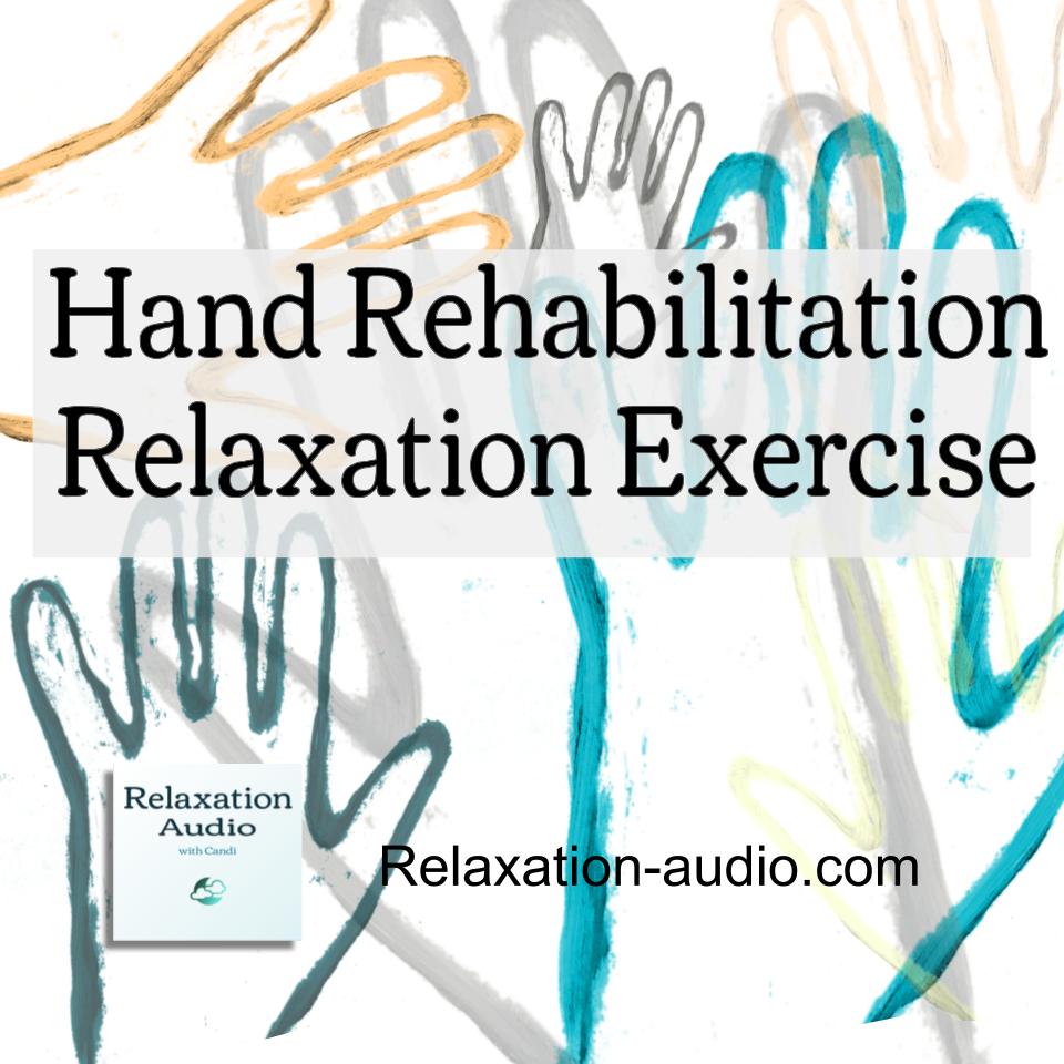 hand rehabilitation relaxation exercise