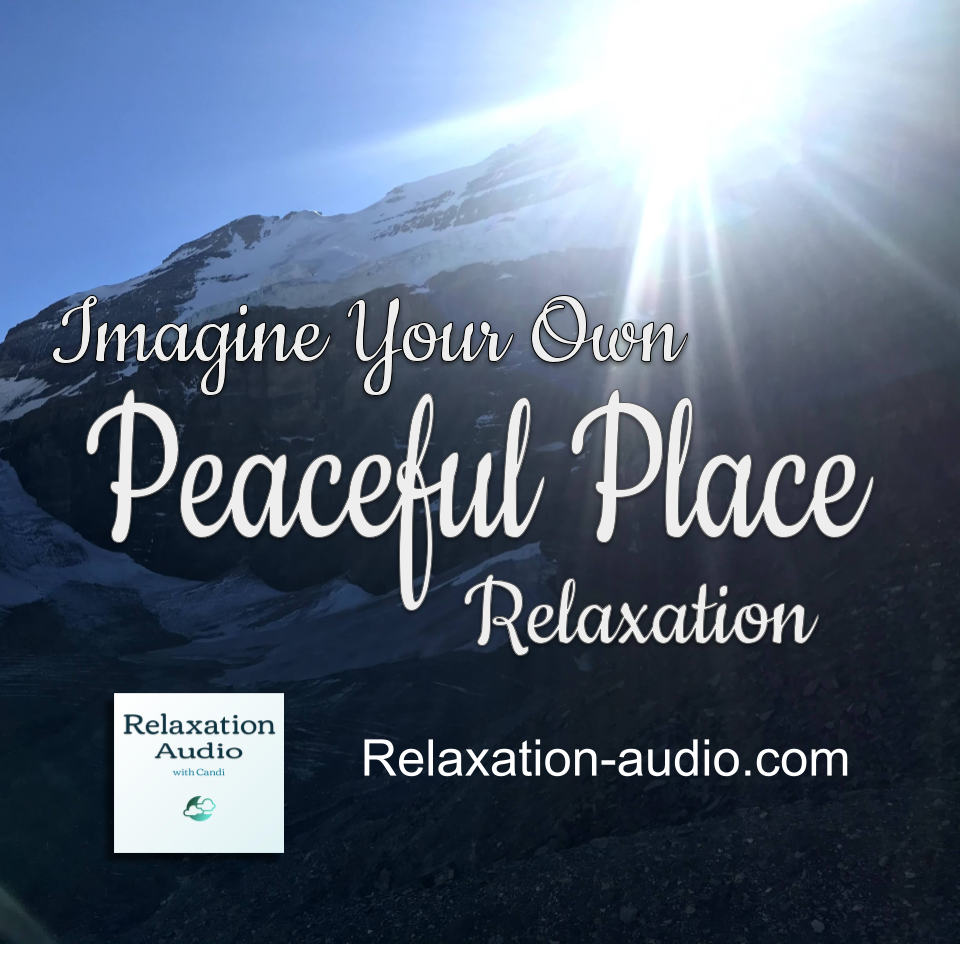 relaxation script: imagine your own peaceful place