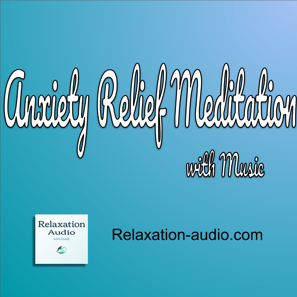 anxiety relief meditation relaxation with music